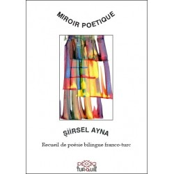 Miroir Poétique / Siirsel Ayna